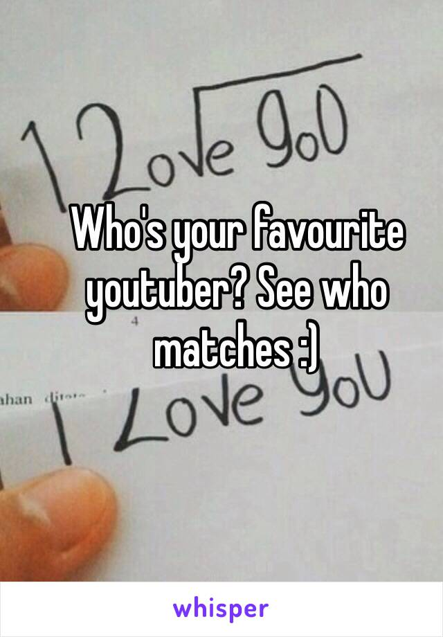 Who's your favourite youtuber? See who matches :)