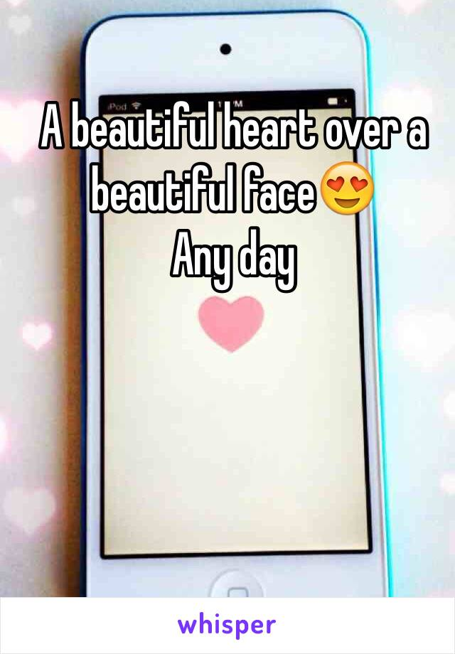 A beautiful heart over a beautiful face😍 Any day