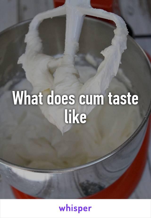 what cum tastes like