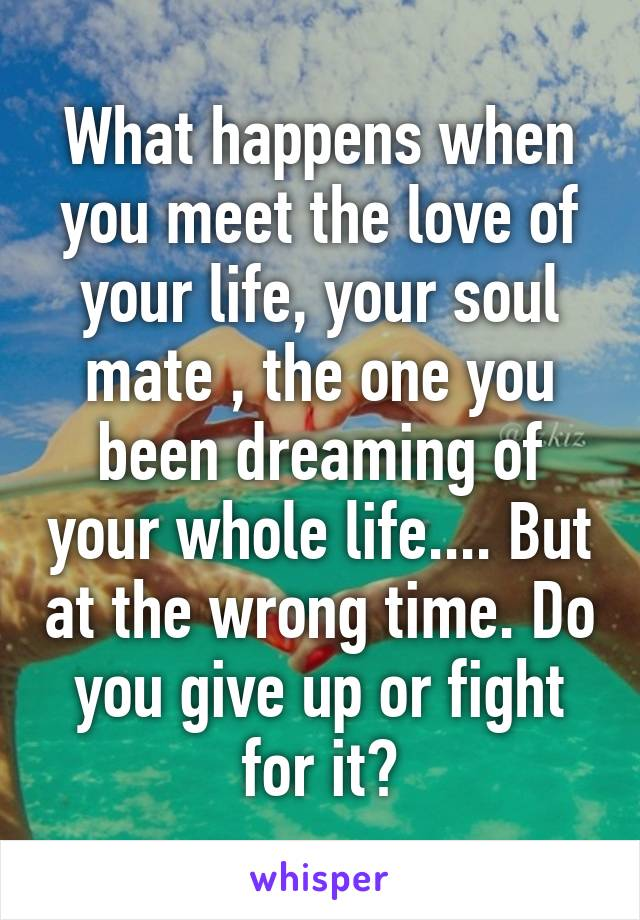 At Wrong Time Soulmate Meeting The Your