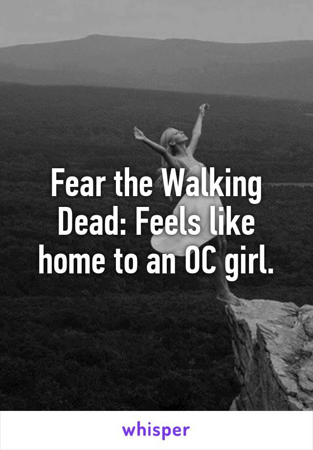 Fear the Walking Dead: Feels like home to an OC girl.
