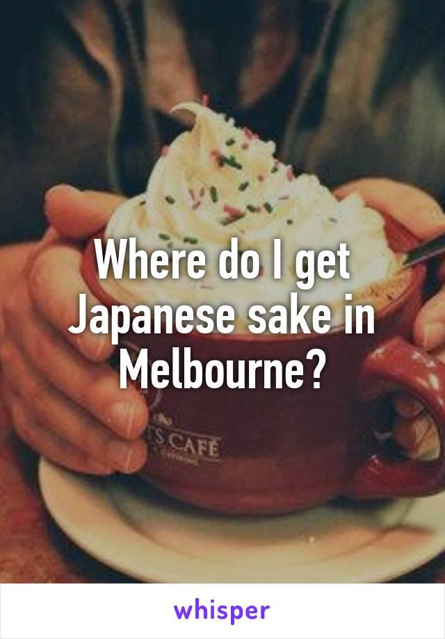 Where do I get Japanese sake in Melbourne?