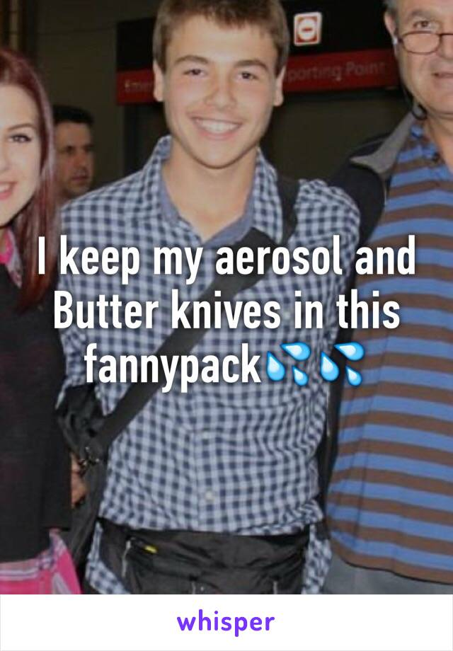 I keep my aerosol and Butter knives in this fannypack💦💦