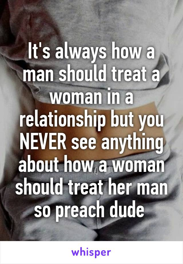 How a woman should treat a man
