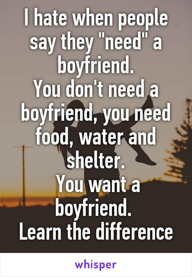 why i need a boyfriend