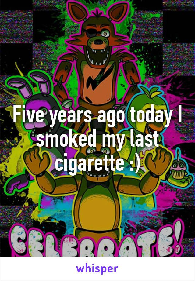 f550429b9e1 Five years ago today I smoked my last cigarette :)