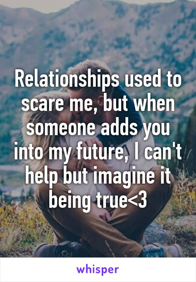 relationships scare me