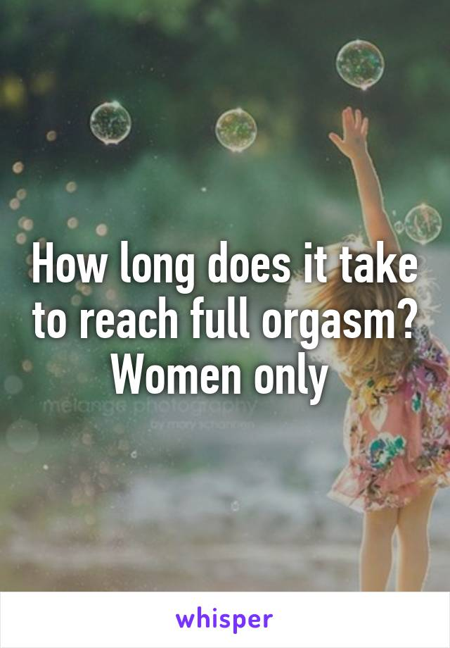 Long women orgasm final, sorry
