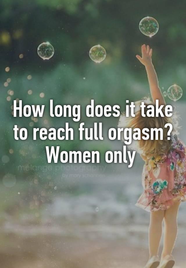 how long to reach orgasm