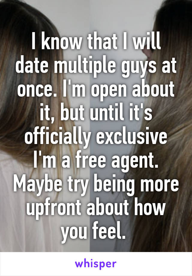 Dating multiple guys at the same time
