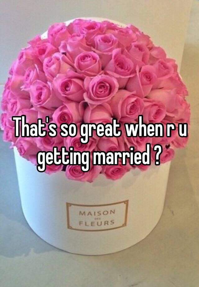 when ru getting married
