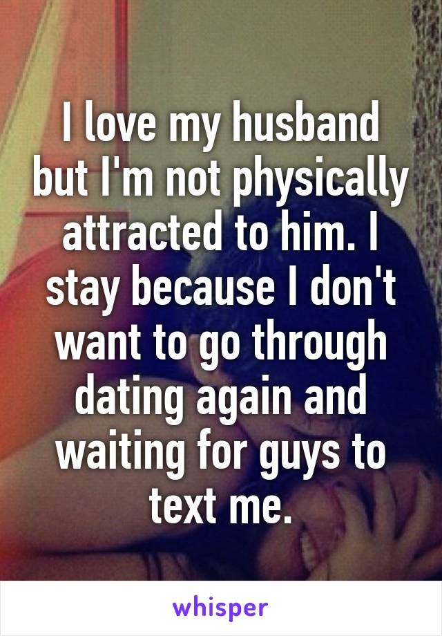 Wife not sexually attracted to husband
