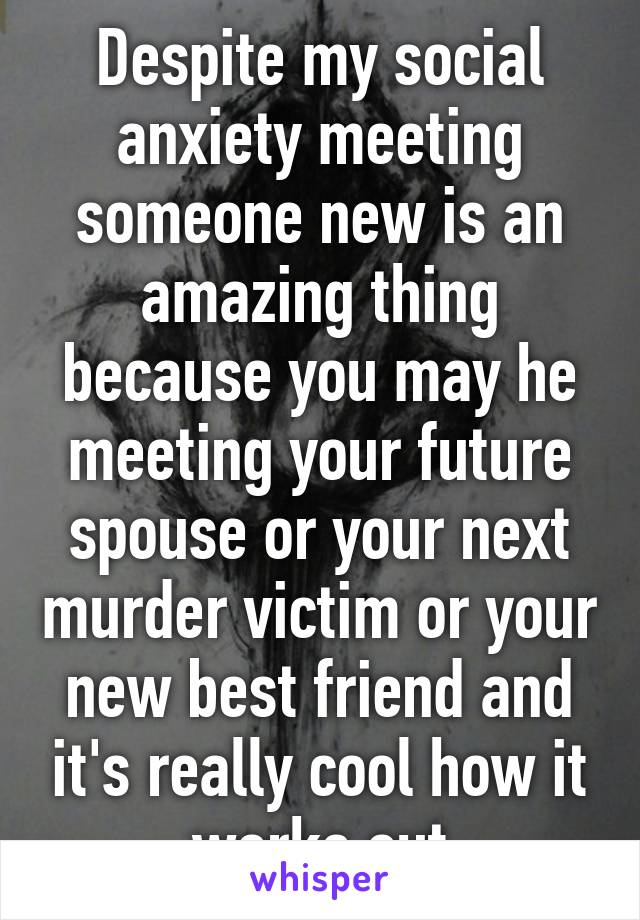 Meeting someone amazing