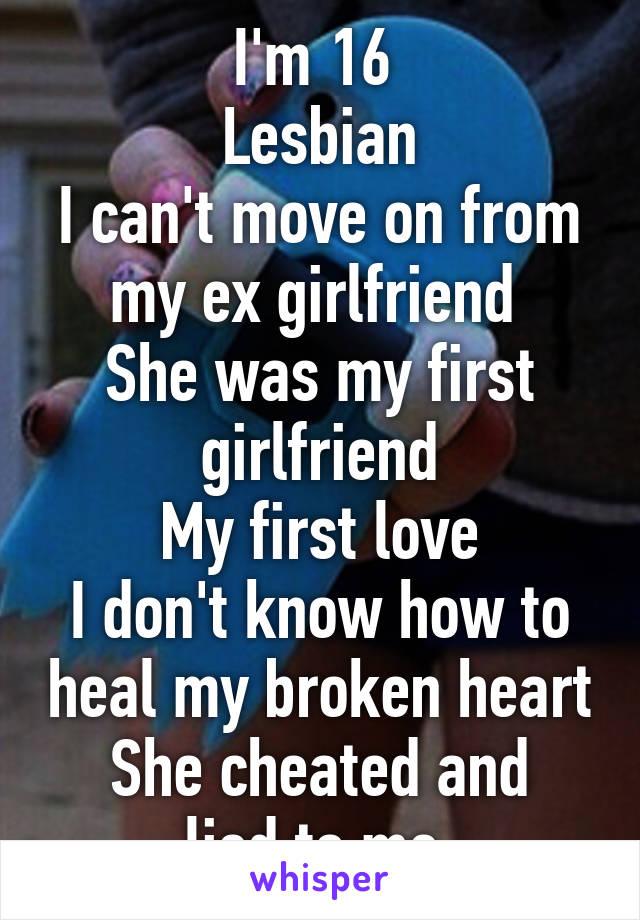 My lesbian ex broke my heart