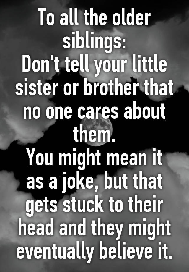 To all the older siblings: Don't tell your little sister or
