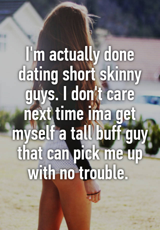Dating a tall skinny guy