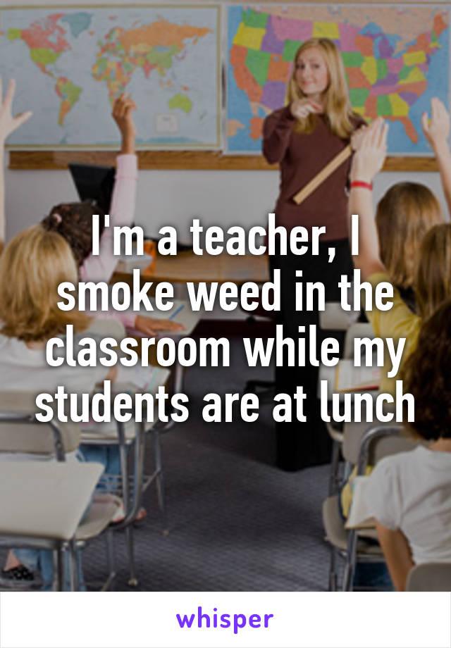 051ec7a8adbc4e6e1f79e4c298939188fbfd15 v5 wm 19 Shocking Confessions From Teachers Who Smoke Weed