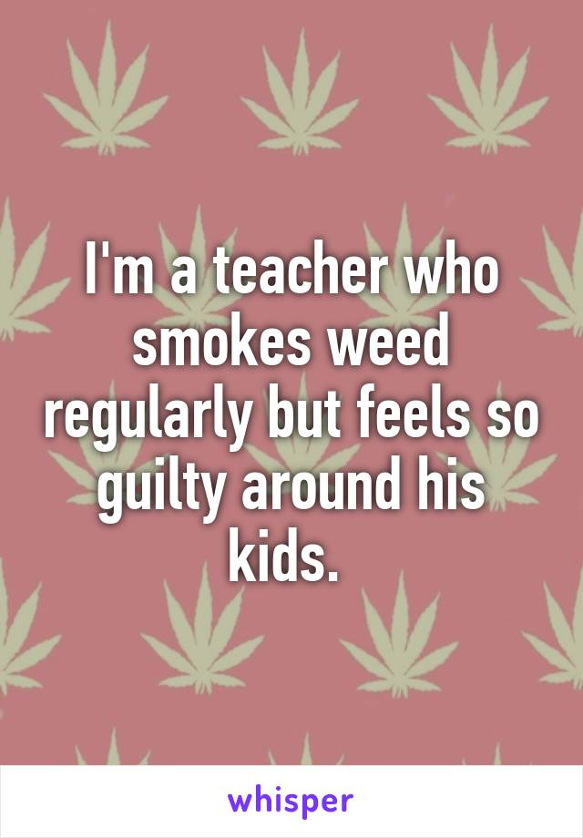 051ed20044e26eb63c0df95ac05bdbbc3131df v5 wm 19 Shocking Confessions From Teachers Who Smoke Weed
