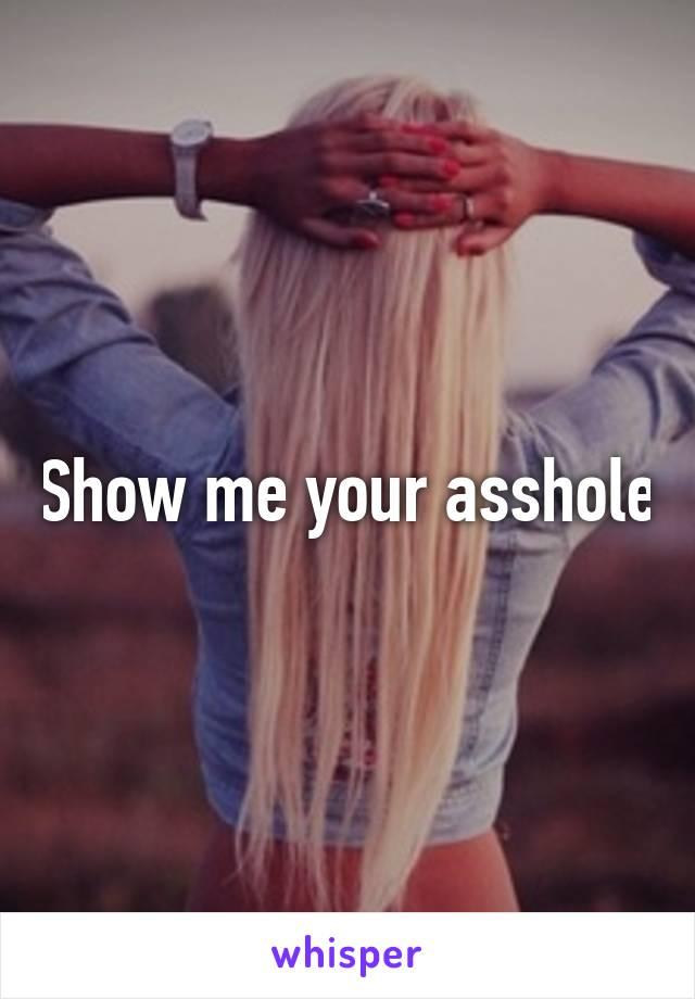 show Ass hole