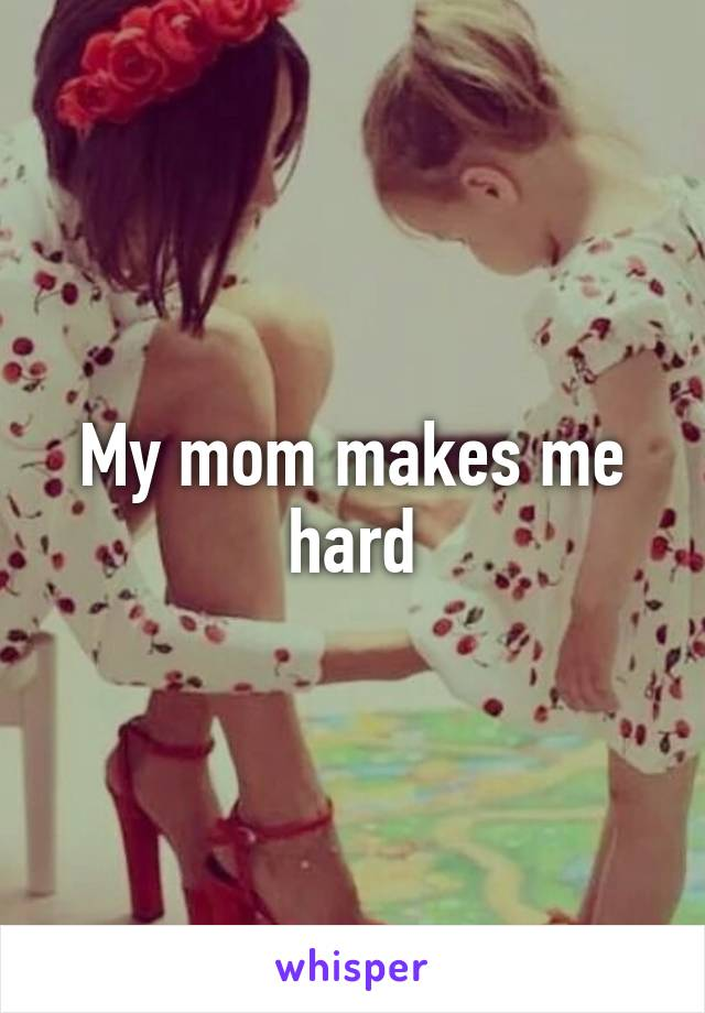 Mommy makes me a man