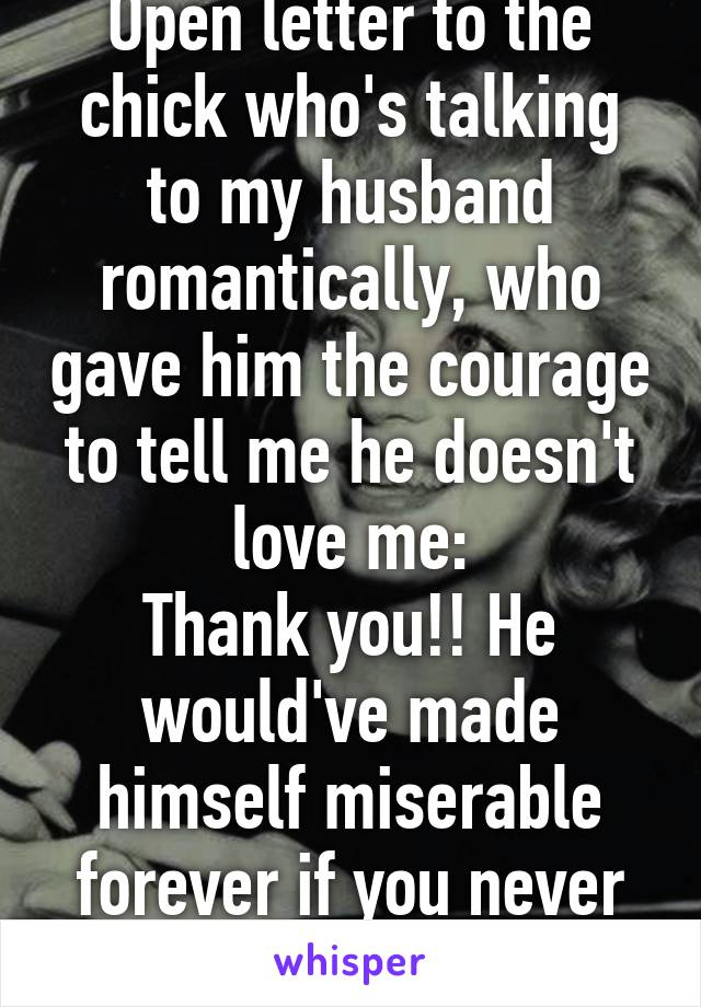 Open letter to the chick who's talking to my husband romantically