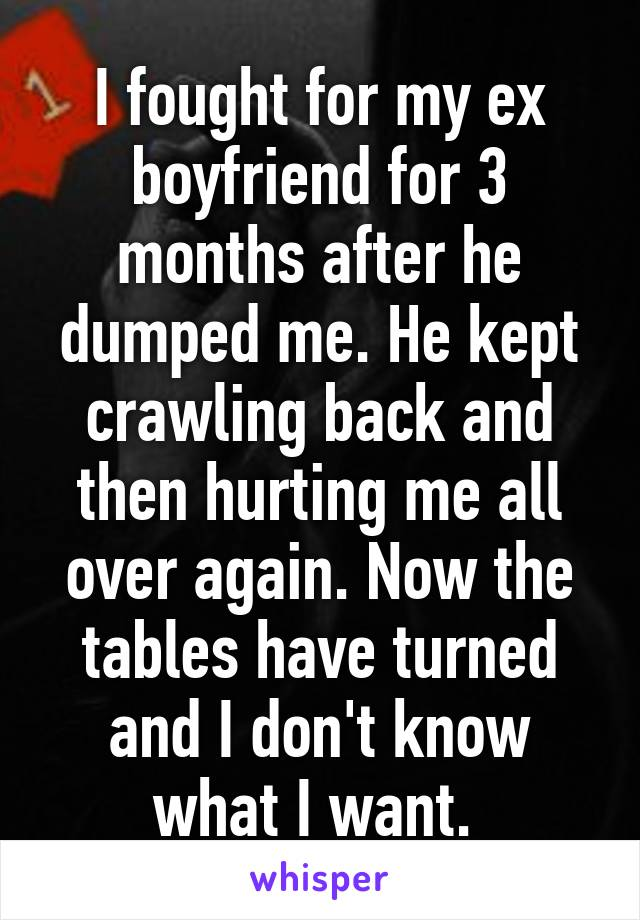 he dumped me