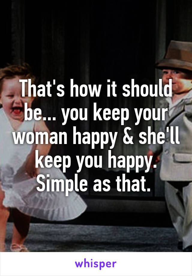 keep your woman happy