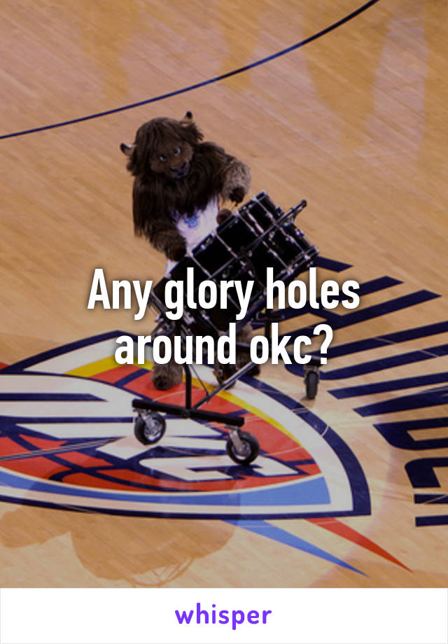 Gloryhole in okc