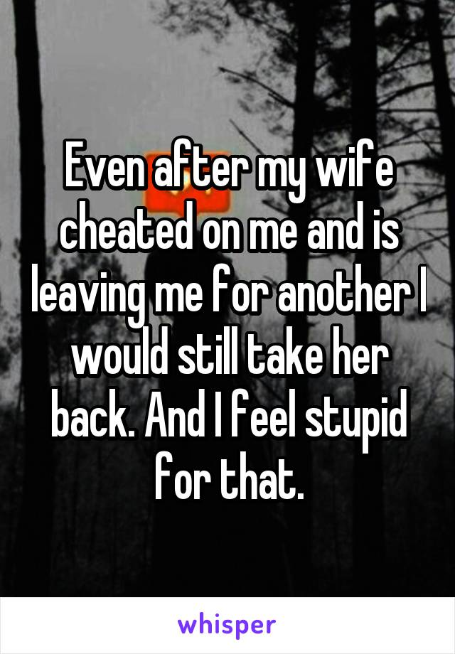 15 Raw Confessions From Husbands Who Found Out Their Wives