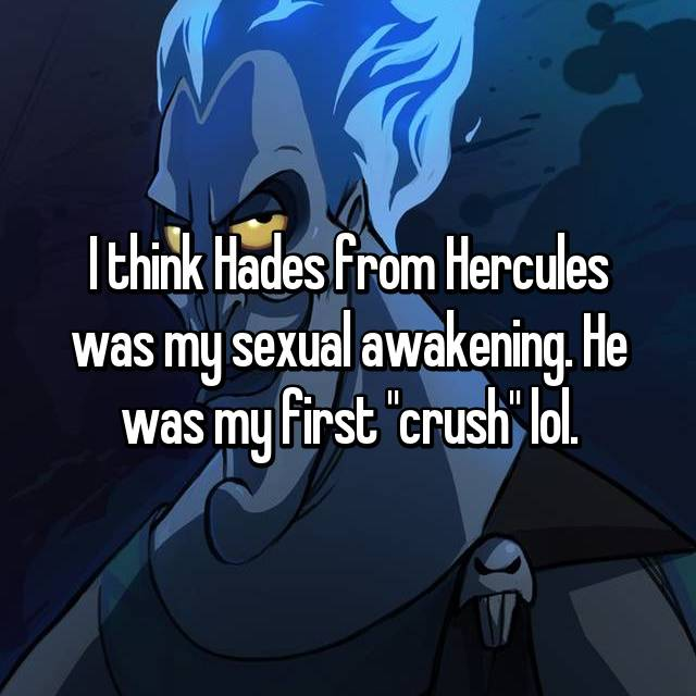 """I think Hades from Hercules was my sexual awakening. He was my first """"crush"""" lol."""