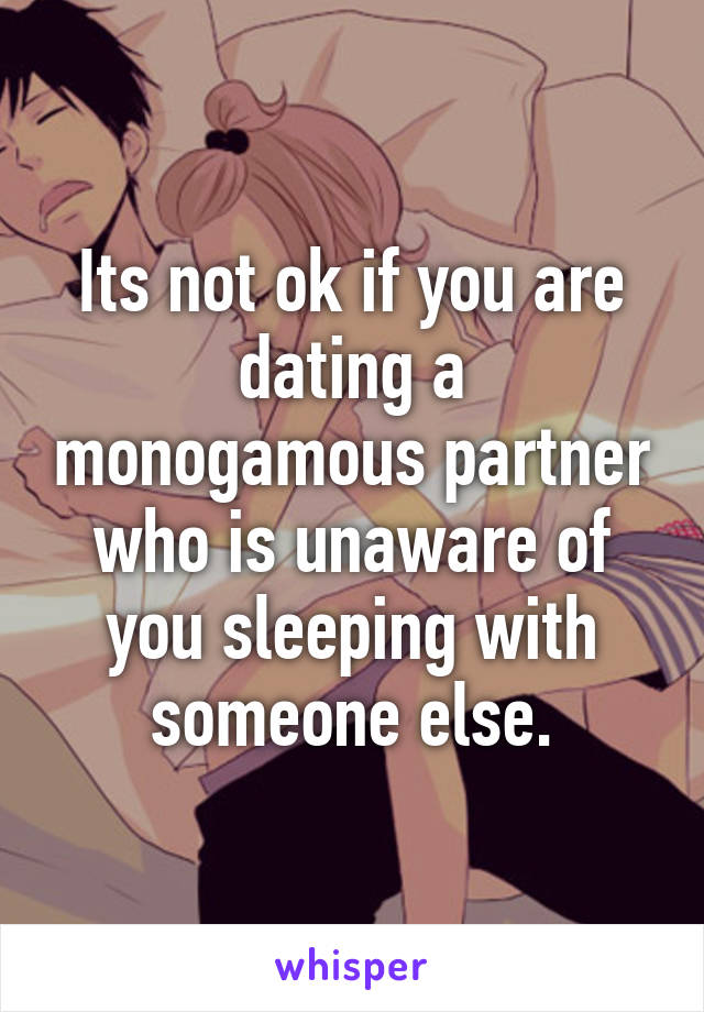 Dating and sleeping with someone else