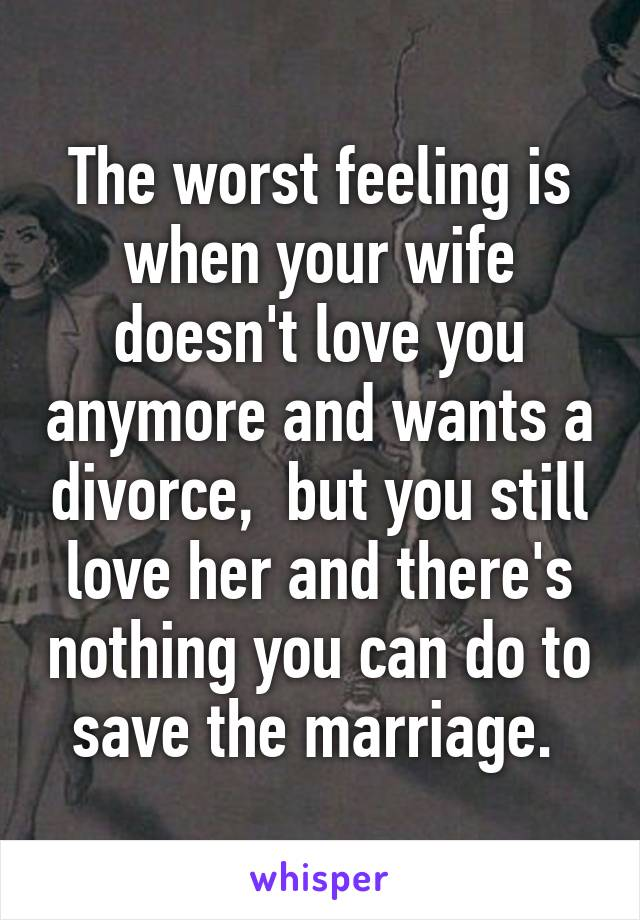 How can you tell your wife doesnt love you anymore