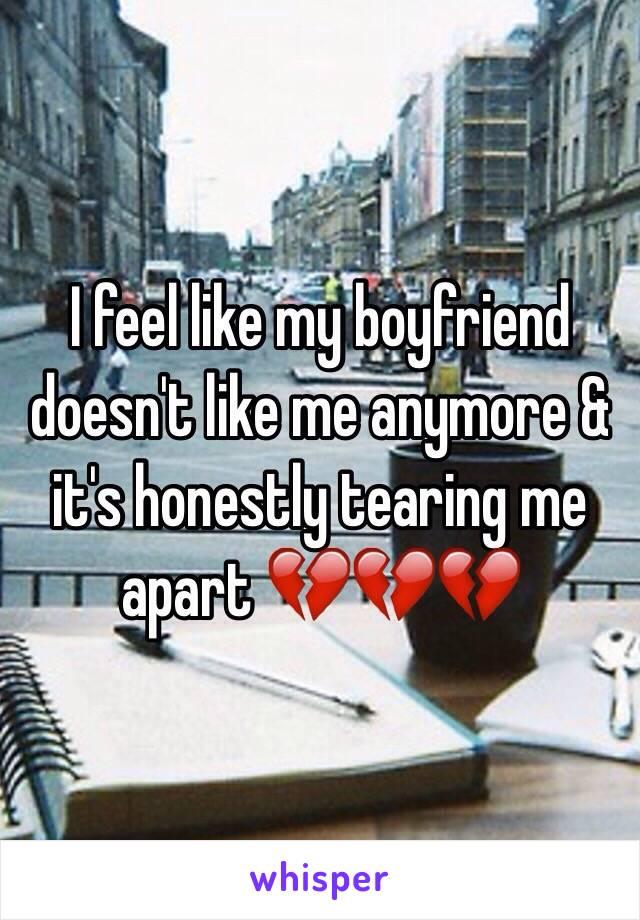 I feel like my boyfriend doesn't like me anymore & it's honestly tearing me apart 💔💔💔