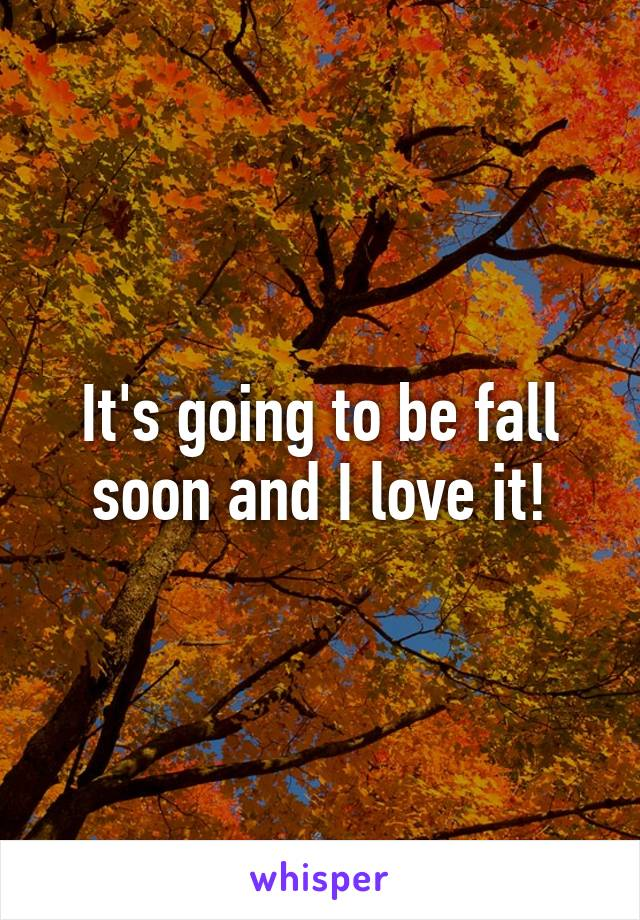 It's going to be fall soon and I love it!