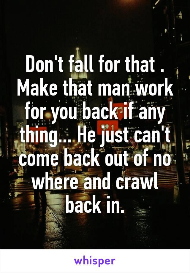 How to make him crawl back