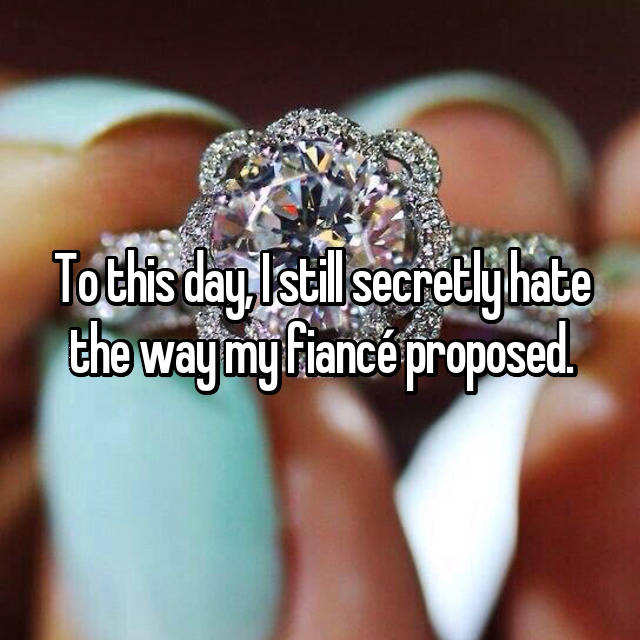 To this day, I still secretly hate the way my fiancé proposed.