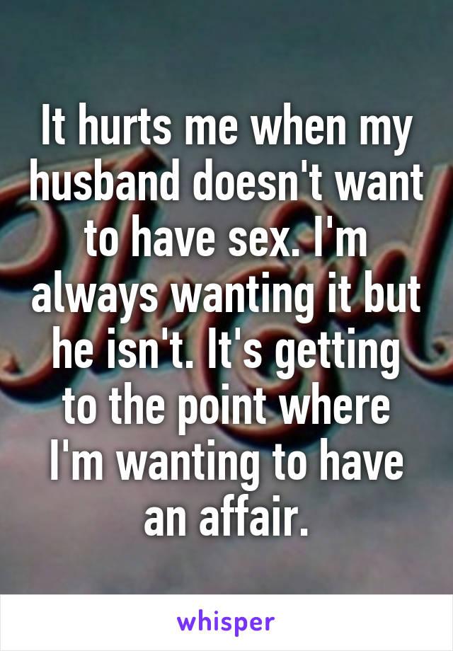 why wont my husband fuck me