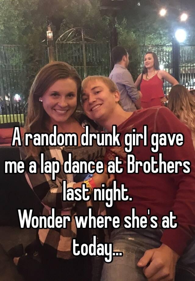 For that drunk lap dance