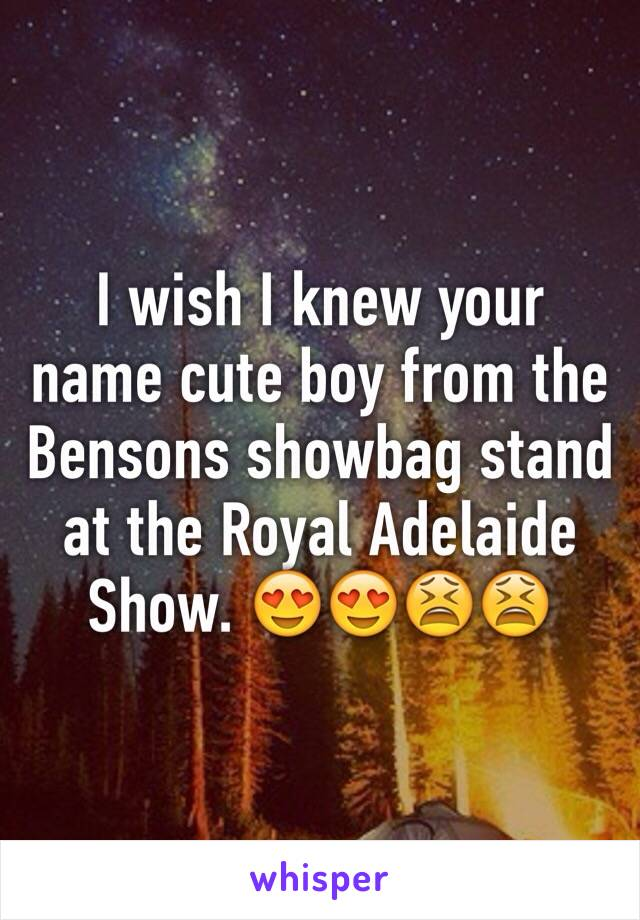 I wish I knew your name cute boy from the Bensons showbag stand at the Royal Adelaide Show. 😍😍😫😫