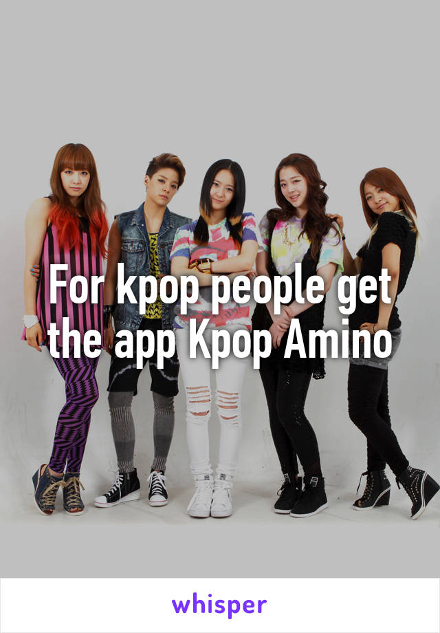 For kpop people get the app Kpop Amino