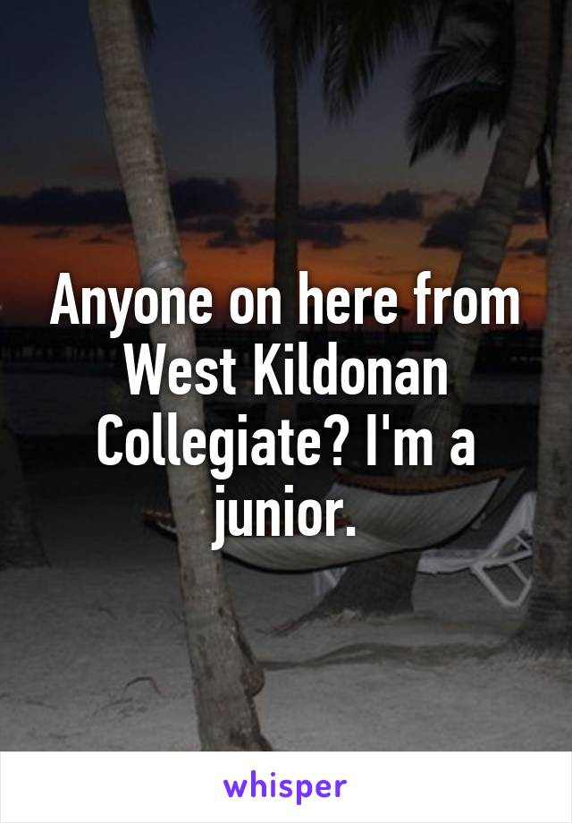 Anyone on here from West Kildonan Collegiate? I'm a junior.