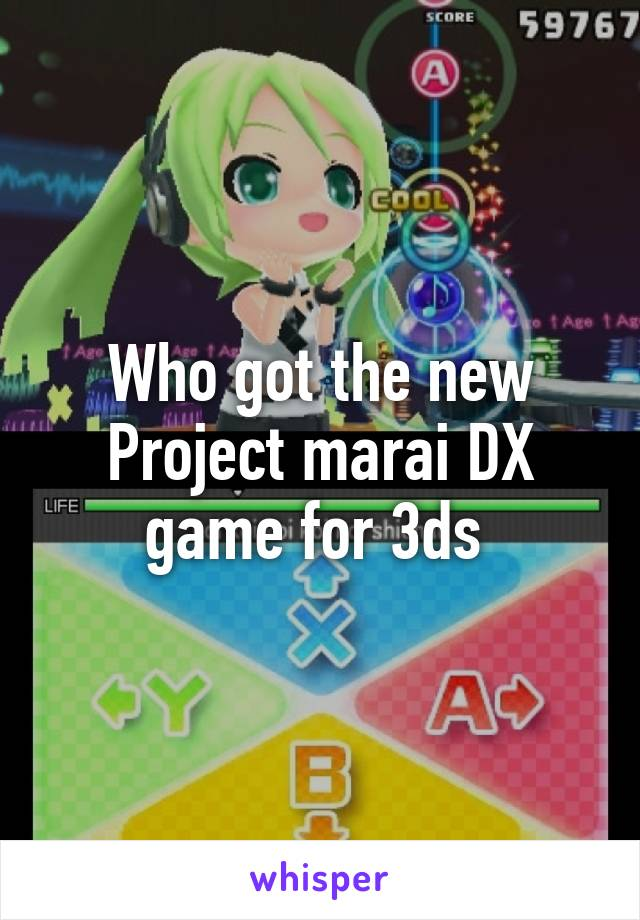 Who got the new Project marai DX game for 3ds