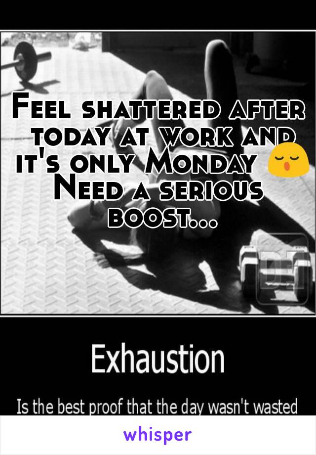 Feel shattered after today at work and it's only Monday 😌 Need a serious boost...