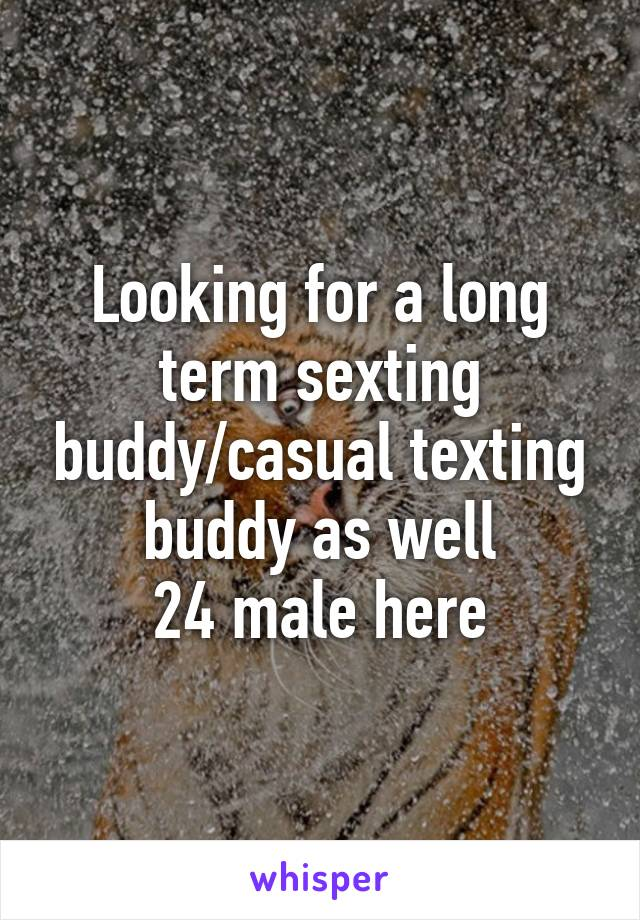 Looking for a sexting buddy