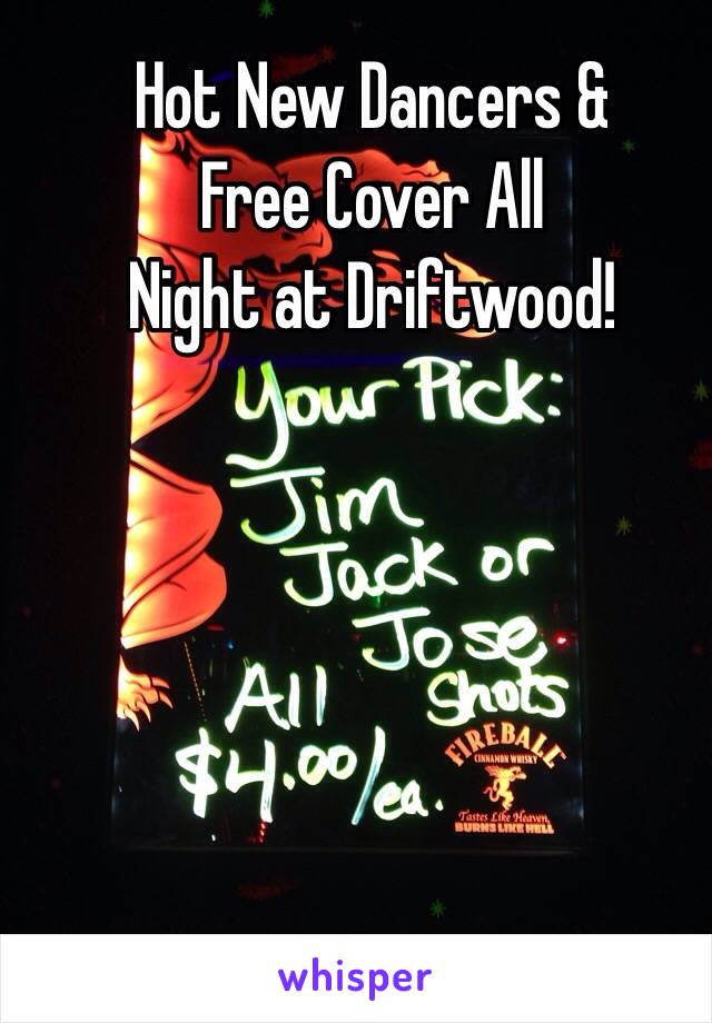 Hot New Dancers & Free Cover All Night at Driftwood!