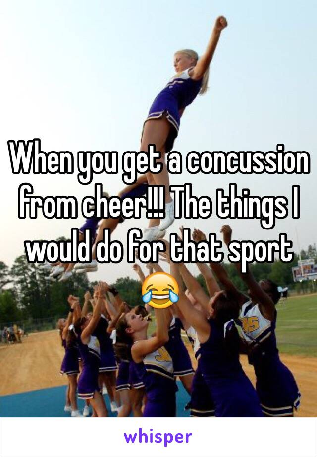 When you get a concussion from cheer!!! The things I would do for that sport 😂