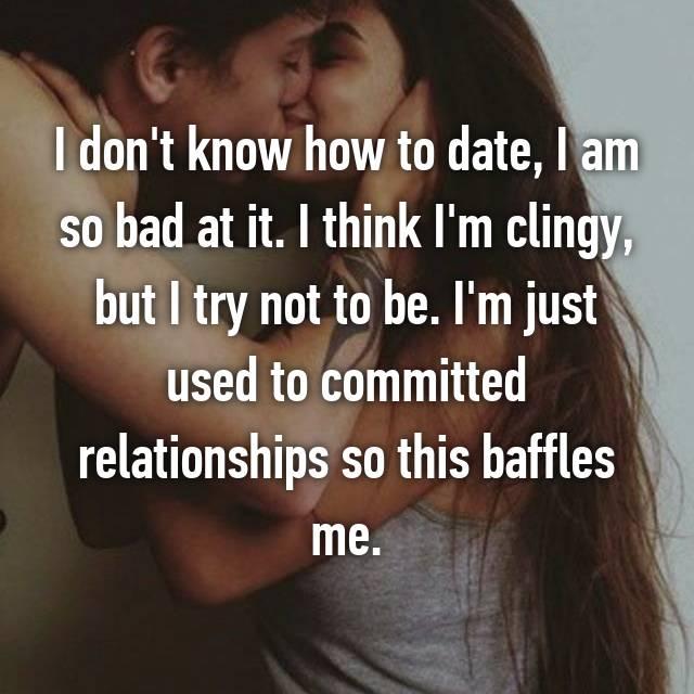 I Am So Bad At Dating