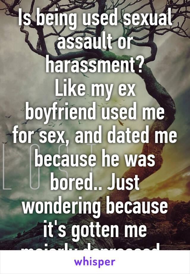 Sexual harassment ex-boyfriend