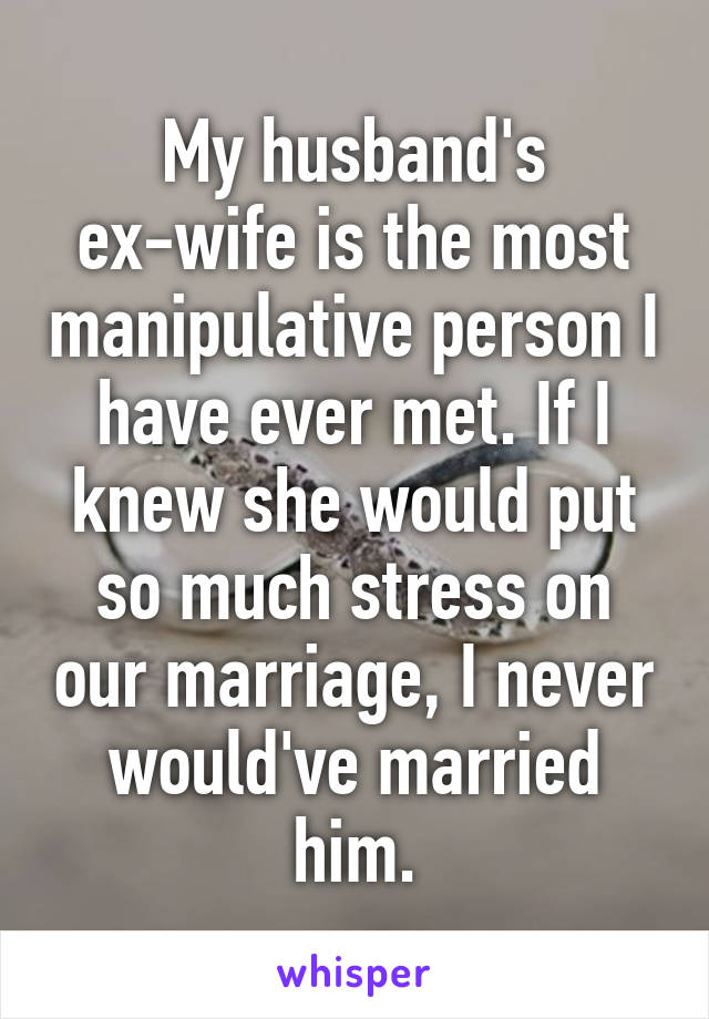 How To Deal With A Manipulative Ex Wife