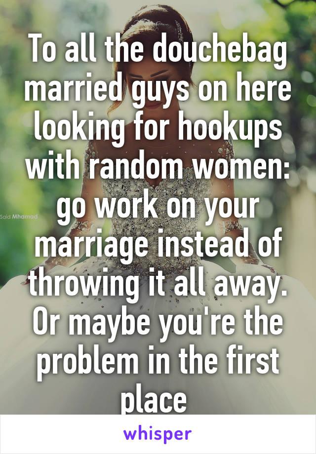 The girl i like is hookup a douchebag